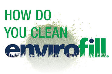How-Do-You-Clean-Envirofill